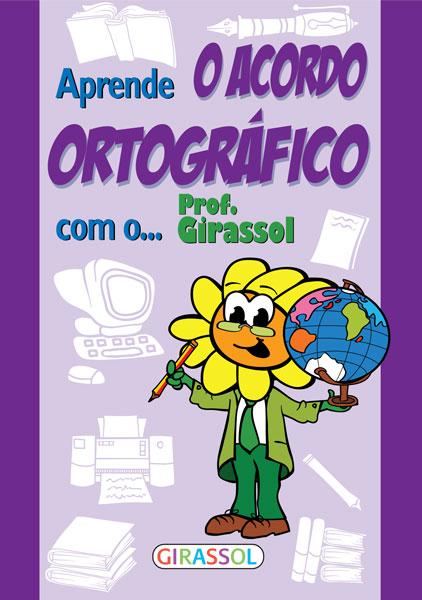 Aprende o acordo ortográfico com o Prof.Girassol