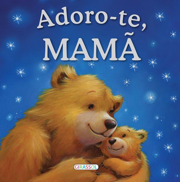 Adoro-te, Mamã
